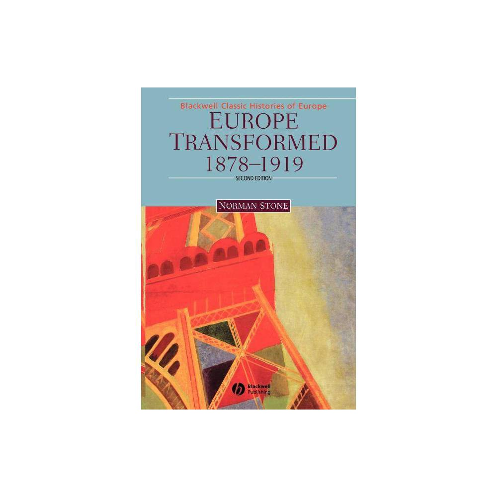 Europe Transformed 1878 1919 2 Blackwell Classic Histories Of Europe 2nd Edition By Norman Stone Paperback