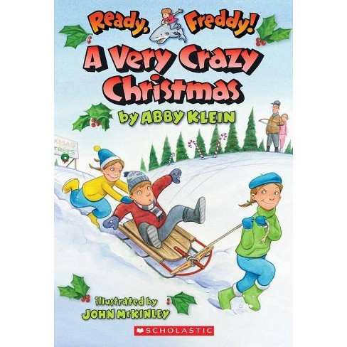 A Very Crazy Christmas - (Ready, Freddy! (Paperback)) by  Abby Klein (Paperback) - image 1 of 1