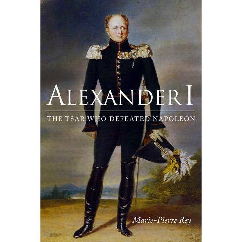 Alexander I - by  Marie-Pierre Rey (Hardcover) - image 1 of 1