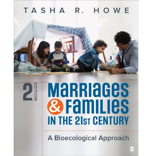 Marriages & Families in the 21st Century : A Bioecological Approach -  by Tasha R. Howe (Paperback) - image 1 of 1