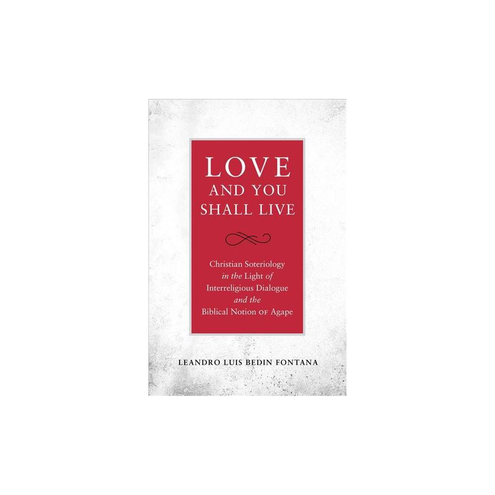 Love and You Shall Live : Christian Soteriology in the Light of Interreligious Dialogue and the Biblical