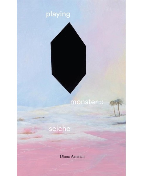 Playing Monster : Seiche -  by Diana Arterian (Paperback) - image 1 of 1