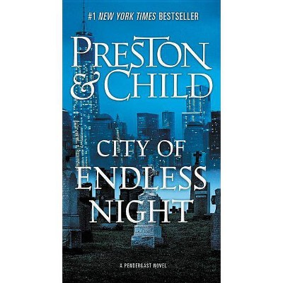 City of Endless Night -  (Agent Pendergast) by Douglas Preston & Lincoln Child (Paperback)