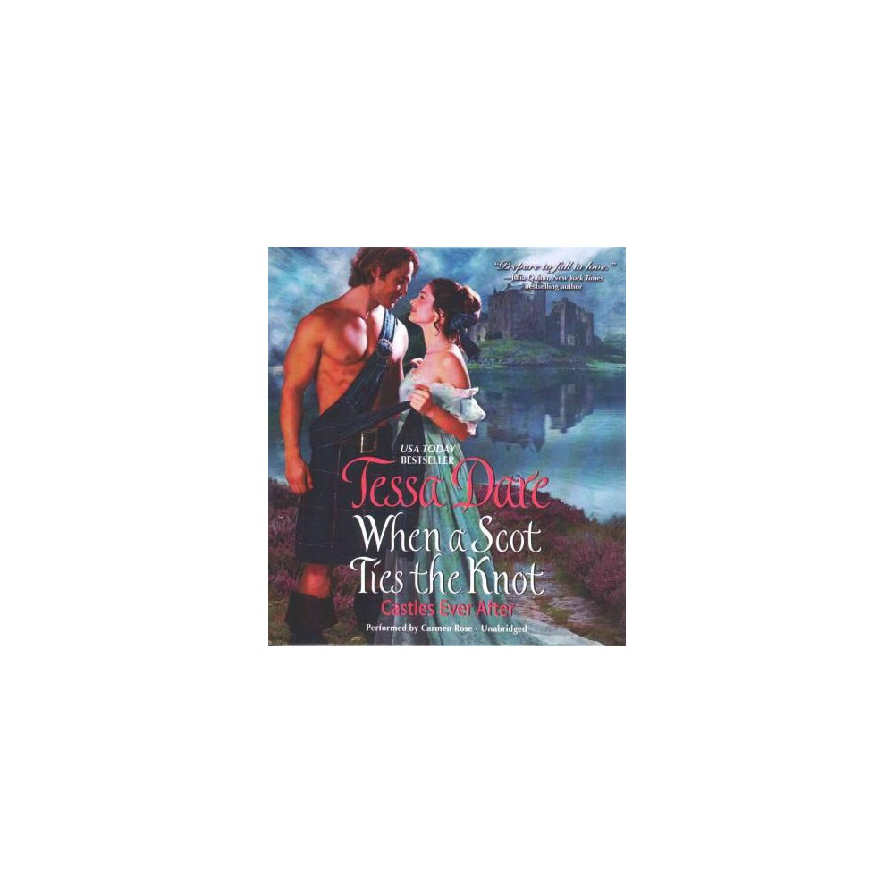 When a Scot Ties the Knot : Castles Ever After (Unabridged) (CD/Spoken Word) (Tessa Dare)