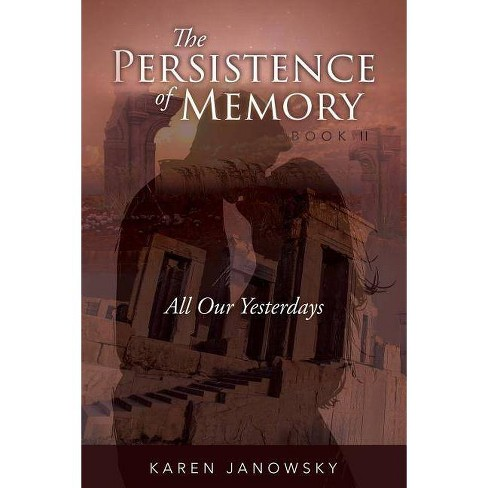 The Persistence of Memory Book 2 - by  Karen Janowsky (Paperback) - image 1 of 1