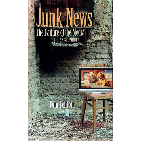 Junk News - (Speaker's Corner (Hardcover)) by  Tom Fenton (Hardcover) - image 1 of 1