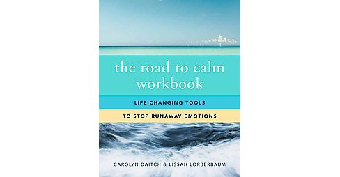 Road to Calm : Life-Changing Tools to Stop Runaway Emotions (Workbook) (Paperback) (Carolyn Daitch & - image 1 of 1