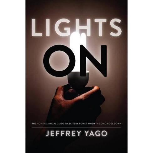 Lights on - by  Jeffrey R Yago (Paperback) - image 1 of 1