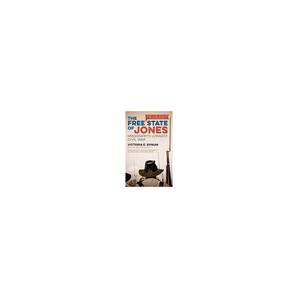 Free State of Jones : Mississippi's Longest Civil War (New) (Paperback) (Victoria E. Bynum)