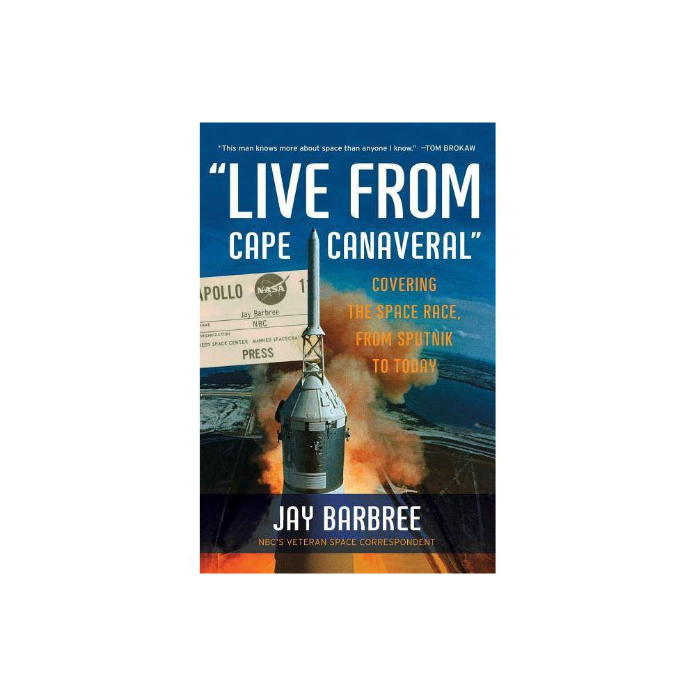 Live From Cape Canaveral By Jay Barbree Paperback