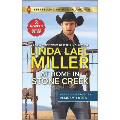 At Home in Stone Creek & Rancher's Wild Secret - by  Linda Lael Miller & Maisey Yates (Paperback)