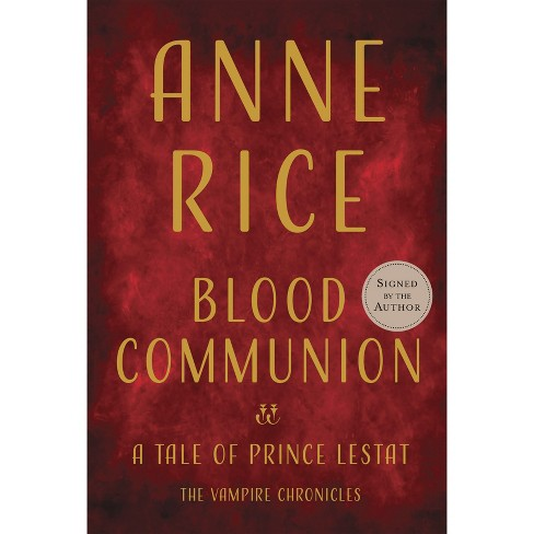 Blood Communion : A Tale of Prince Lestat -  (Vampire Chronicles) by Anne Rice (Hardcover) - image 1 of 1
