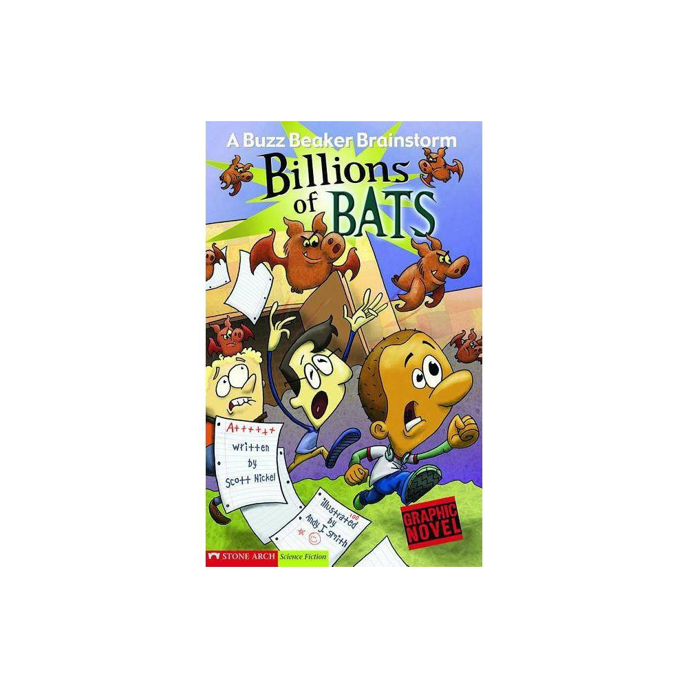 Billions of Bats - (Graphic Sparks Graphic Novels (Paperback)) by Scott Nickel (Paperback)