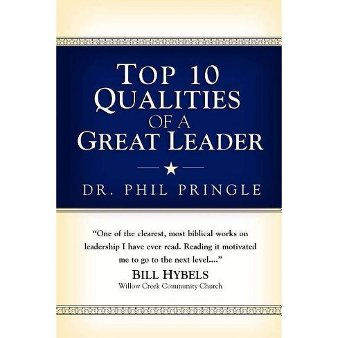 Top 10 Qualities of a Great Leader - by  Phil Pringle (Paperback) - image 1 of 1