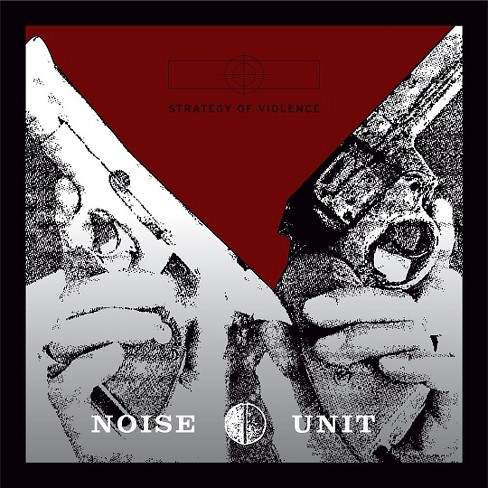Noise unit - Strategy of violence (Vinyl) - image 1 of 1