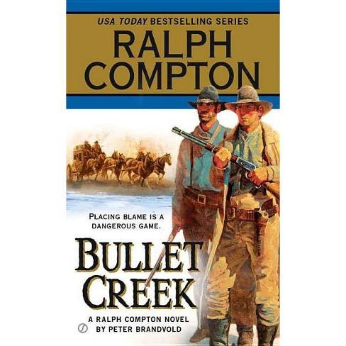 Bullet Creek - (Ralph Compton Western) by  Ralph Compton & Peter Brandvold (Paperback) - image 1 of 1