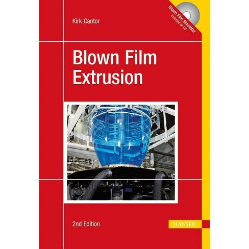 Blown Film Extrusion 2e - 2 Edition by  Kirk Cantor (Hardcover) - image 1 of 1
