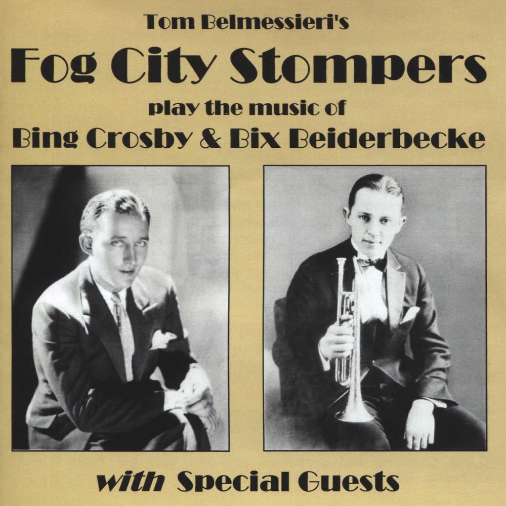 Fog City Stompers - Play The Music Of Bing Crosby & Bix B (CD)