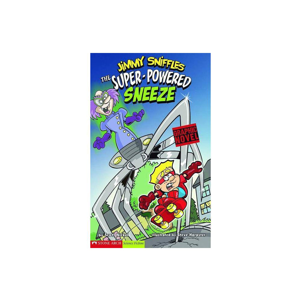 The Super-Powered Sneeze - (Graphic Sparks Graphic Novels (Paperback)) by Scott Nickel (Paperback)