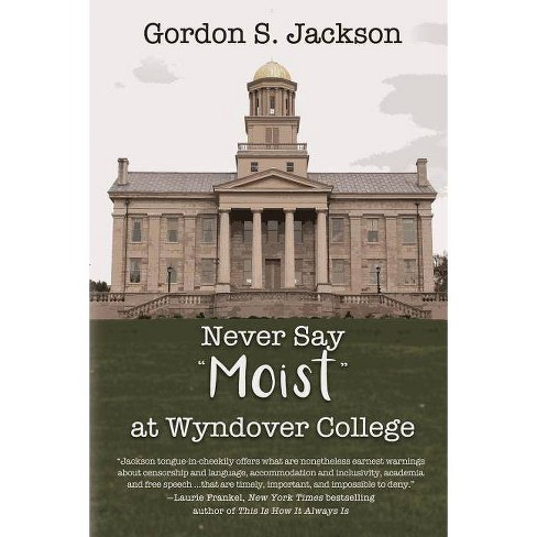 Never Say Moist at Wyndover College - by  Gordon S Jackson (Paperback) - image 1 of 1