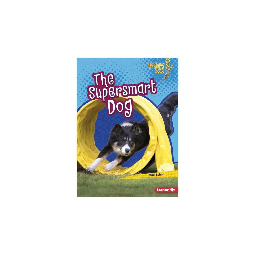 Supersmart Dog - (Lightning Bolt Books) by Mari Schuh (Paperback)