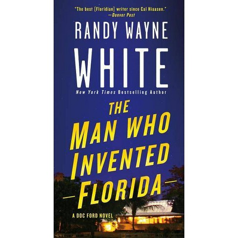 The Man Who Invented Florida - (Doc Ford Novels) by  Randy Wayne White (Paperback) - image 1 of 1