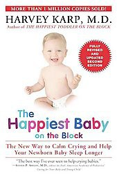 Happiest Baby on the Block : The New Way to Calm Crying and Help Your Newborn Baby Sleep Longer