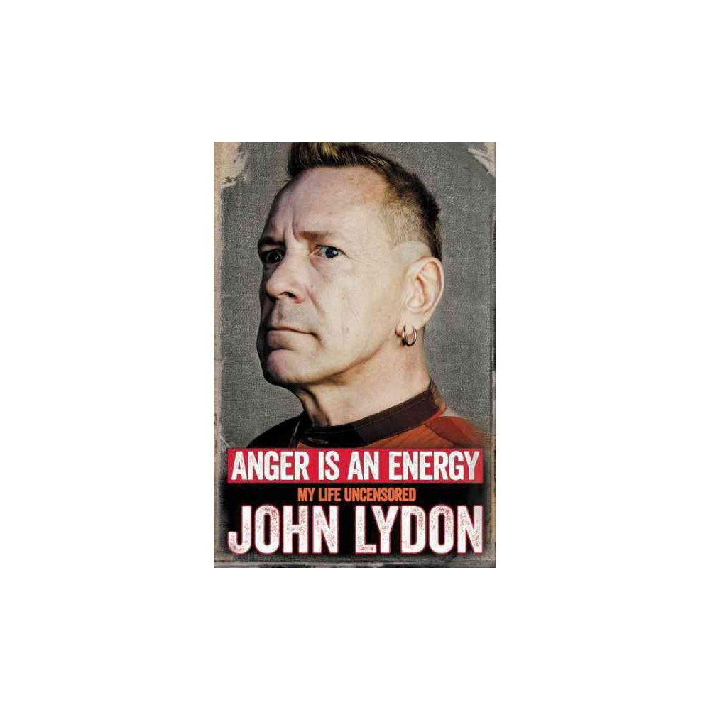 Anger Is an Energy : My Life Uncensored (Reprint) (Paperback) (John Lydon)