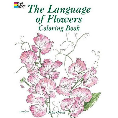 - The Language Of Flowers Coloring Book - (Dover Pictorial Archives) By John  Green (Paperback) : Target