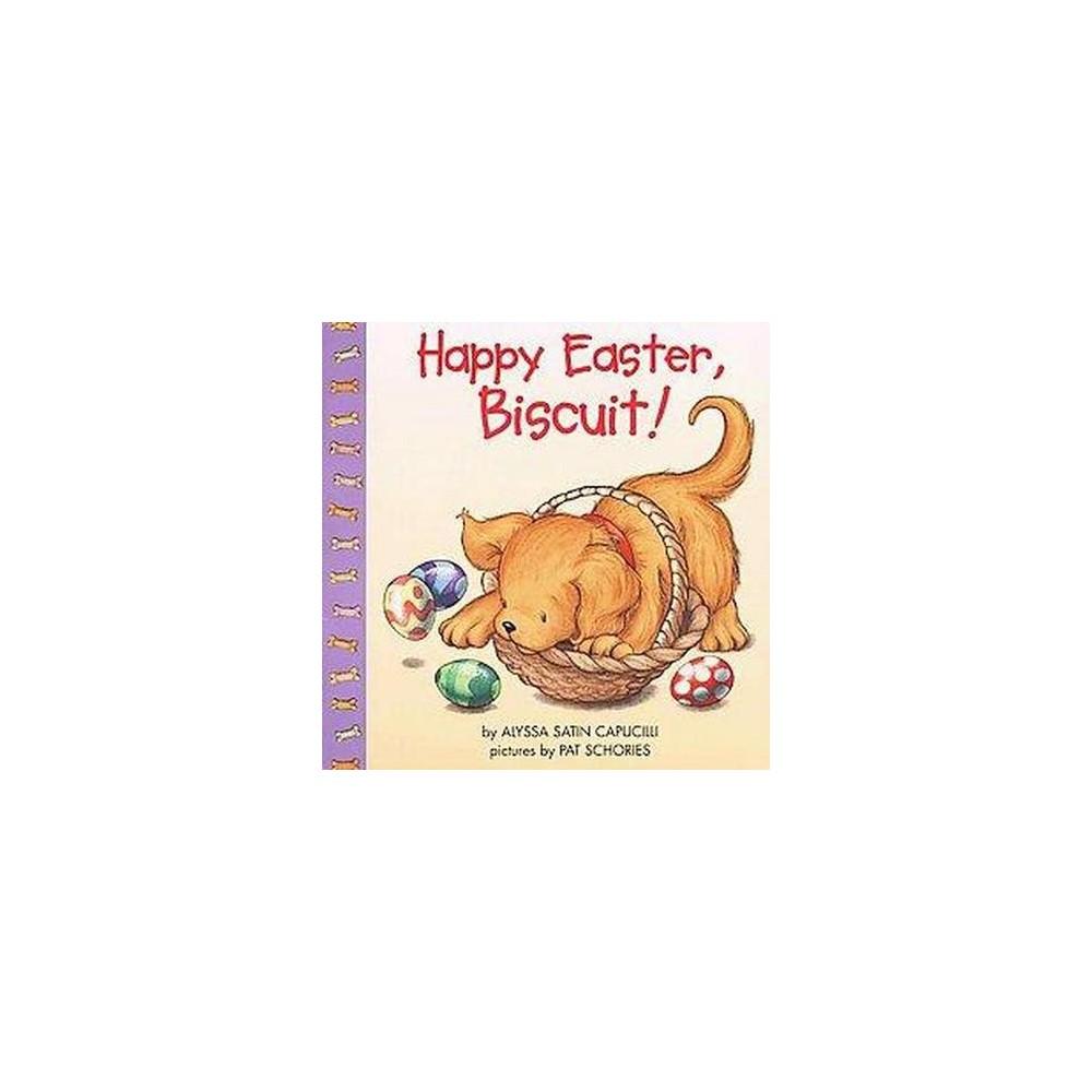 Happy Easter, Biscuit ( Biscuit) (Paperback) by Alyssa Satin Capucilli