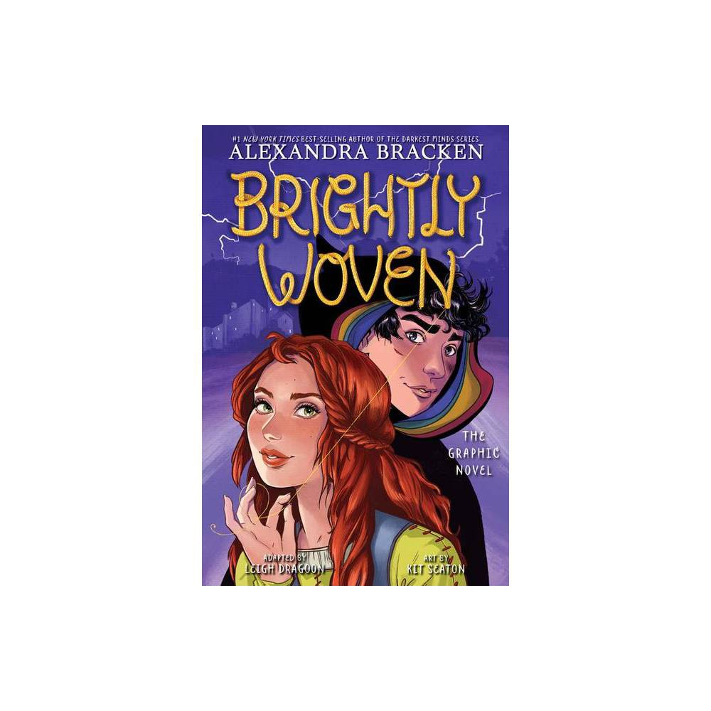 Brightly Woven The Graphic Novel By Alexandra Bracken Leigh Dragoon Hardcover
