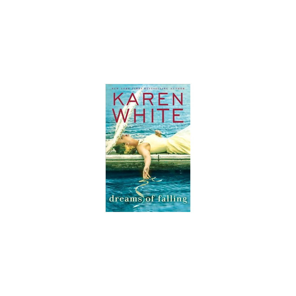 Dreams of Falling - by Karen White (Hardcover)