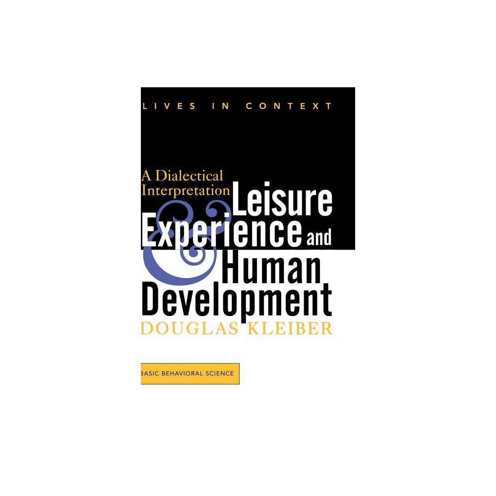 Leisure Experience And Human Development Lives In Context By Douglas Kleiber Paperback