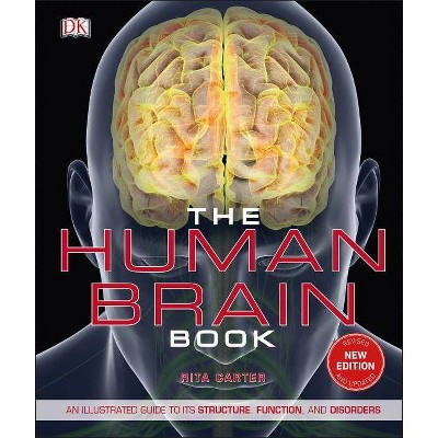 The Human Brain Book - by  Rita Carter (Hardcover)
