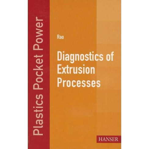 Diagnostics of Extrusion Processes - (Plastics Pocket Power) by  Natti S Rao (Paperback) - image 1 of 1
