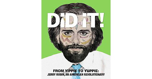 Did It! : From Yippie to Yuppie: Jerry Rubin, an American Revolutionary -  by Pat Thomas (Hardcover) - image 1 of 1