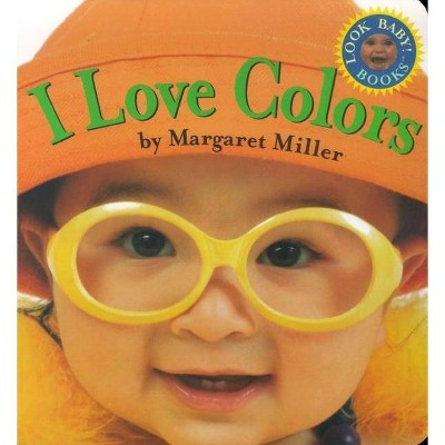 I Love Colors - (Look Baby Books)(Board_book)