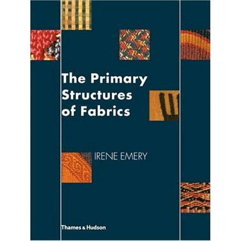The Primary Structures of Fabrics - by  Irene Emery (Paperback) - image 1 of 1