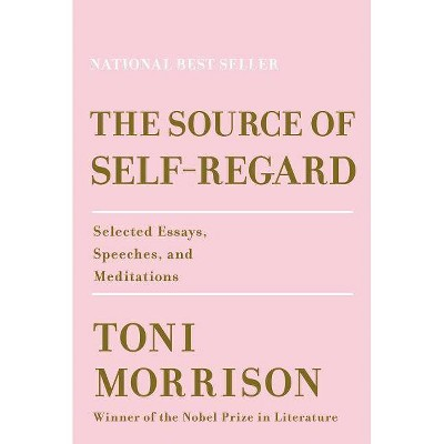 The Source of Self-Regard - by  Toni Morrison (Hardcover)