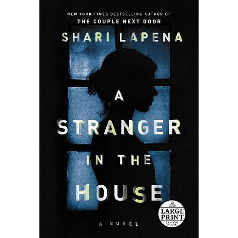A Stranger in the House - by  Shari Lapena (Paperback) - image 1 of 1