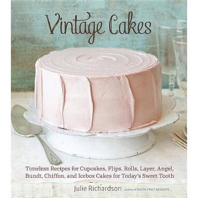 Vintage Cakes - by Julie Richardson (Hardcover)