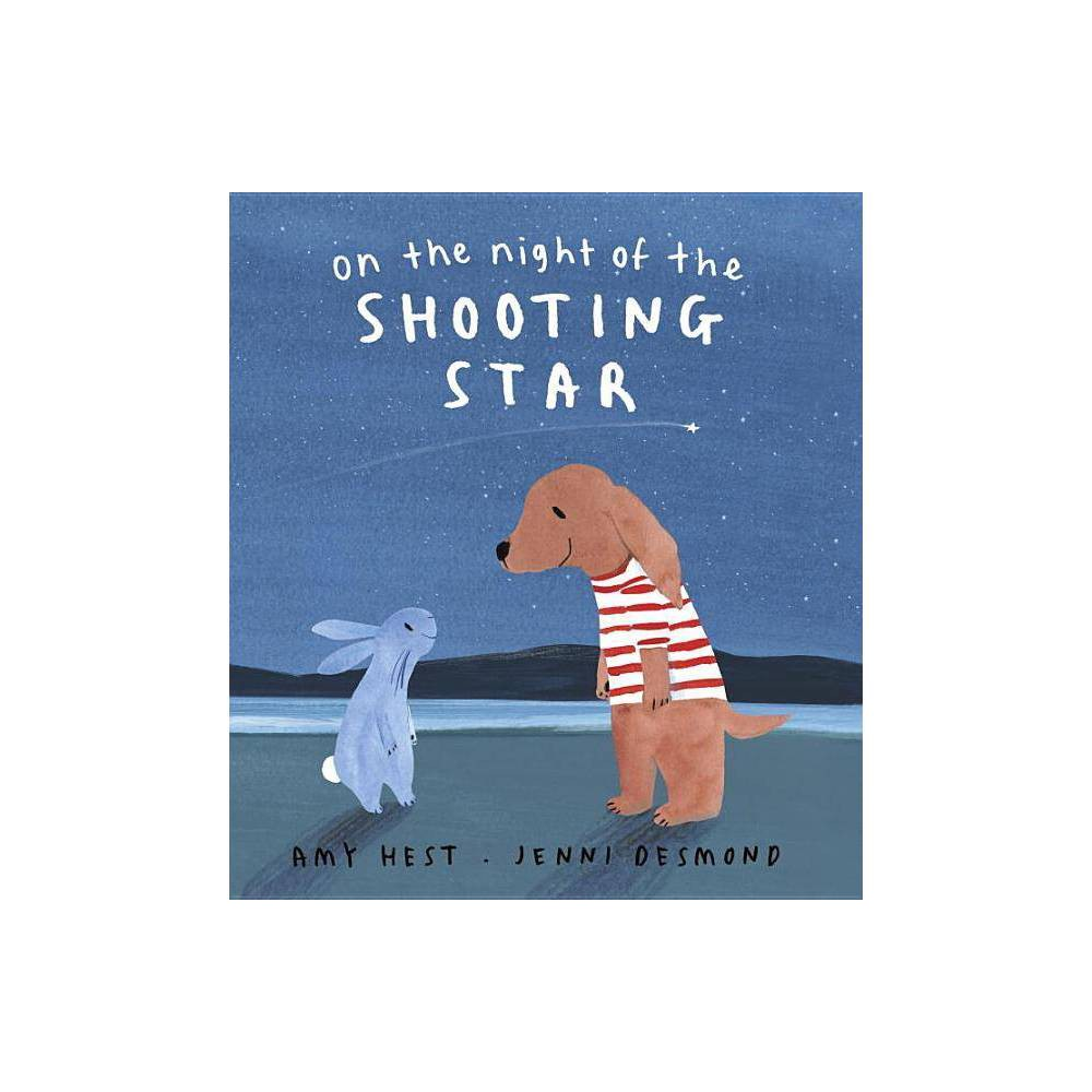 On The Night Of The Shooting Star By Amy Hest Hardcover