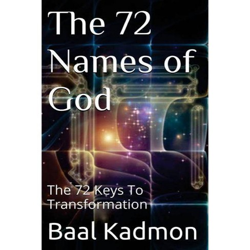 The 72 Names of God - by Baal Kadmon (Paperback)