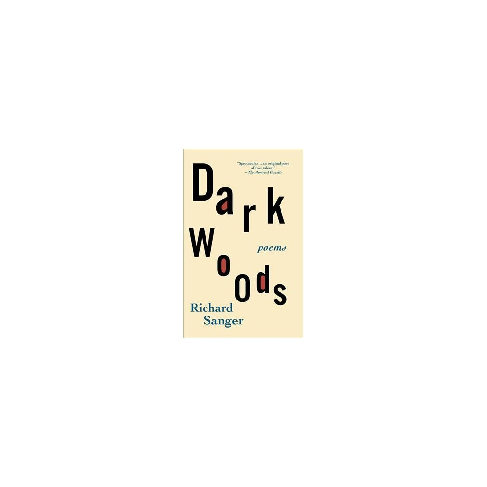 Dark Woods - by Richard Sanger (Paperback)