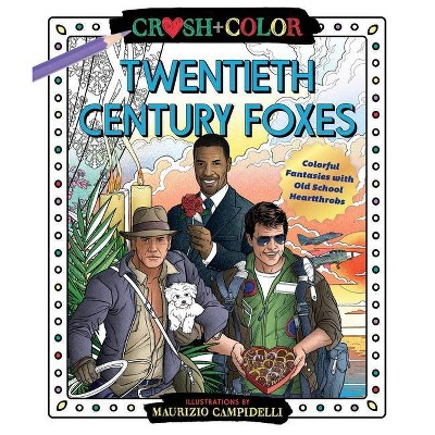 Crush and Color: Twentieth-Century Foxes - by Maurizio Campidelli (Paperback)