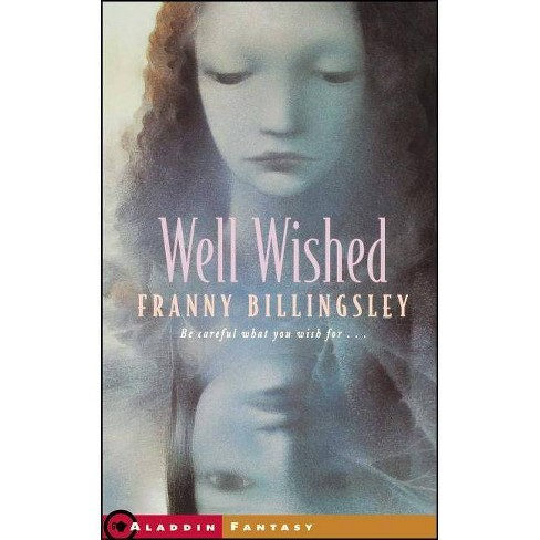 Well Wished - by  Franny Billingsley (Paperback) - image 1 of 1