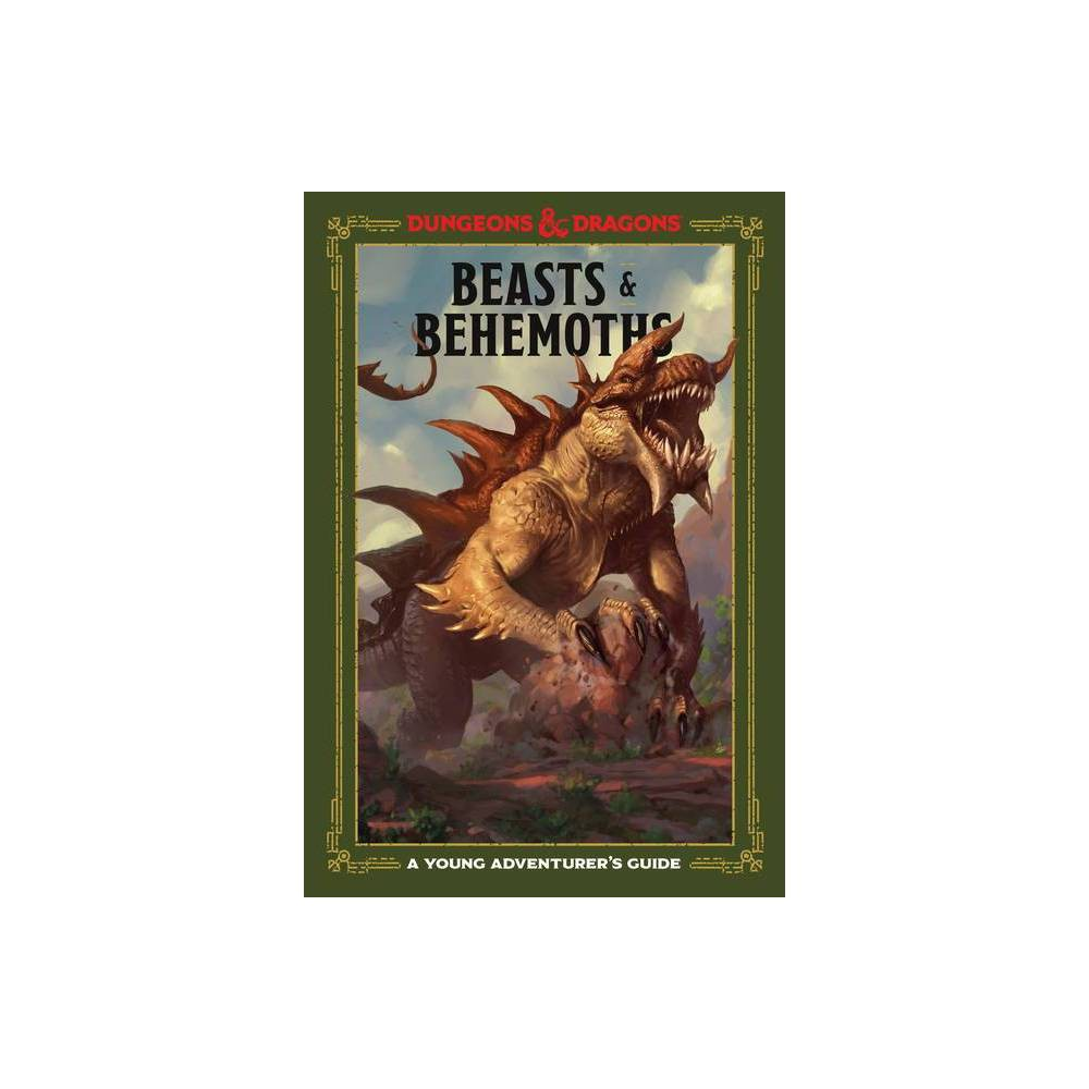 Beasts Behemoths Dungeons Dragons Dungeons Dragons Young Adventurer S Guides By Jim Zub Stacy King Andrew Wheeler Hardcover
