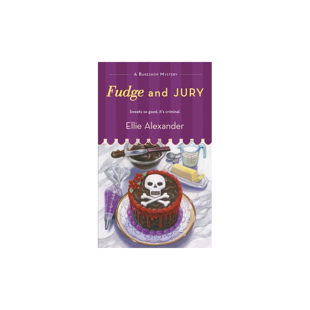 Fudge and Jury (Paperback) (Ellie Alexander)