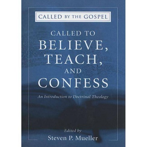 Called to Believe, Teach, and Confess - (Called by the Gospel, Introductions to Christian History and) - image 1 of 1