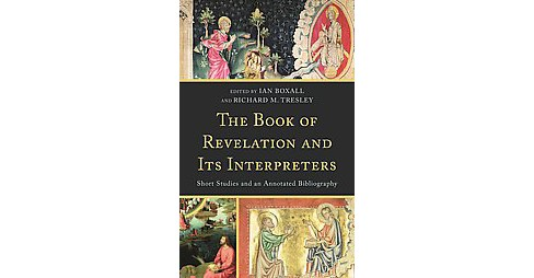 Book of Revelation and Its Interpreters : Short Studies and an Annotated Bibliography (Hardcover) - image 1 of 1